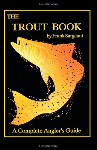 The Trout Book: A Complete Angler's Guide (Inshore Series)