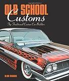 Old School Customs: Top Traditional Custom Car Builders