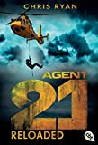 Agent 21 - Reloaded (Die Agent 21-Reihe, Band 2)