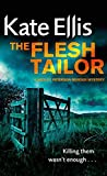 The Flesh Tailor (The Wesley Peterson Murder Mysteries) (0749909633) by Ellis, Kate
