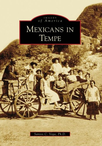 Mexicans In Tempe, AZ (IMG) (Images of America (Arcadia Publishing))