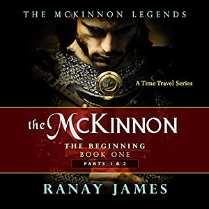 The McKinnon The Beginning Book 1: Parts 1 & 2: The McKinnon Legends A Time Travel Series Audiobook