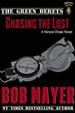Chasing the Lost: A Horace Chase Novel (book 2) (The Green Berets 8)