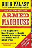Armed Madhouse: Who's Afraid of Osama Wolf?, China Floats, Bush Sinks, The Scheme to Steal '08,No Child's Behind Left, and Other Dispatches from the FrontLines of the Class W (0525949682) by Palast, Greg