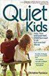 Quiet Kids: Help Your Introverted Chi...