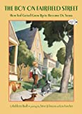 The Boy on Fairfield Street: How Ted Geisel Grew Up to Become Dr. Seuss (0375855505) by Krull, Kathleen