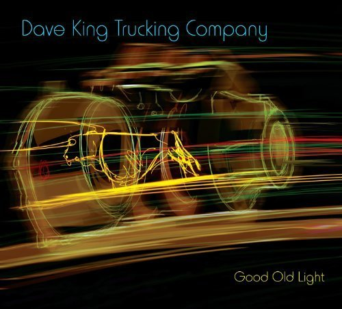 Good Old Light by Dave King Trucking Company (2011) Audio CD