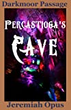 img - for Percastioga's Cave: A Young Adult Fantasy Adventure (Darkmoor Passage) book / textbook / text book