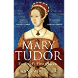 Mary Tudor: England's First Queenby Anna Whitelock