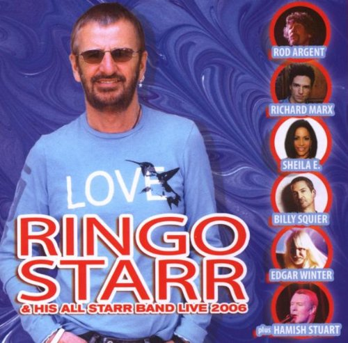 Ringo Starr - Ringo Starr & His All Starr Band Live 2006 (Live) - Zortam Music