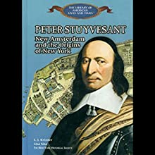 Peter Stuyvesant: New Amsterdam and the Origins of New York Audiobook by L. J. Krizner Narrated by Roscoe Orman
