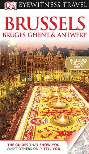 Brussels, Bruges, Ghent & Antwerp (EYEWITNESS TRAVEL GUIDE)