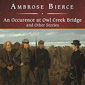 An Occurrence at Owl Creek Bridge and Other Stories Audiobook