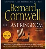 Bernard Cornwell The Last Kingdom (Saxon Tales (Audio)) [ THE LAST KINGDOM (SAXON TALES (AUDIO)) ] By Cornwell, Bernard ( Author )Jul-25-2006 Compact Disc