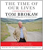 The Time of Our Lives: A conversation about America (Tom Brokaw)