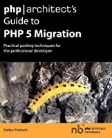 php/architect's Guide to PHP 5 Migration