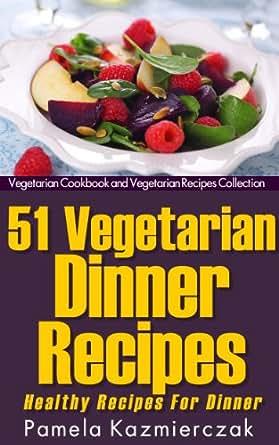 51 Vegetarian Dinner Recipes - Healthy Recipes For Dinner ...