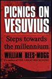 Picnics on Vesuvius: Steps Towards the Millennium (0283061472) by Rees-Mogg, William