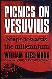 Picnics on Vesuvius: Steps Towards the Millennium (0283061472) by Rees-Mogg, William