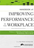 Handbook of Improving Performance in the Workplace, The Handbook of Selecting and Implementing Performance Interventions (Volume 2)