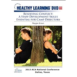 Resolving Conflict: A Staff Development Skills Essential for Camp Directors