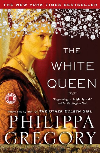 The White Queen  A Novel (Cousins' War (Touchstone Paperback)), Philippa Gregory