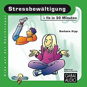 Stressbewältigung - fit in 30 Minuten Hörbuch