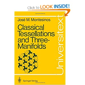Classical Tesselations and Three Manifolds Jose Maria Montesinos