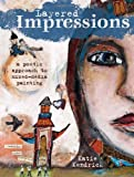 Layered Impressions: A Poetic Approach to Mixed-Media Painting