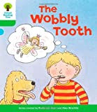 Roderick Hunt Oxford Reading Tree: Level 2: More Stories B: The Wobbly Tooth (Ort More Stories)