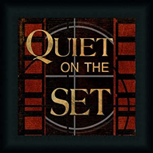 Quiet on the Set by Kelly Donovan Media Room Sign 15x15 Framed Art Print Picture Wall Decor