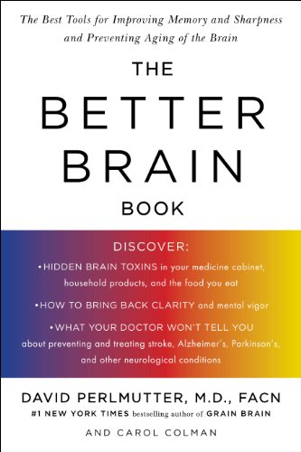 The Better Brain Book: The Best Tools for Improving Memory and Sharpness and for Preventing Aging of the Brain: The Best Tools for Improving Memory and Sharpness, and Preventing Aging of the Brain