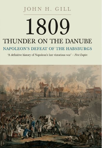 Thunder on the Danube: Napoleon's Defeat of the Habsburg: 1