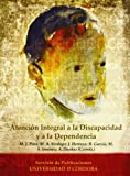 img - for Atenci n integral a la discapacidad y a la dependencia book / textbook / text book