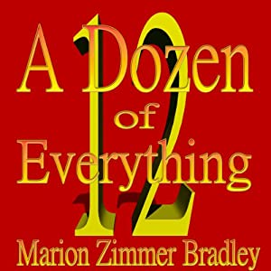 A Dozen of Everything | [Marion Zimmer Bradley]
