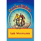 Cycling Heroes: The Golden Yearsby Les Woodland