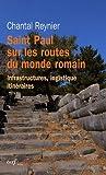 echange, troc Chantal Reynier - Saint Paul sur les routes du monde romain : Infrastructures, logistique, itinéraires