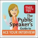 The Public Speaker's Guide to Ace Your Interview: 6 Steps to Get the Job You Want (       UNABRIDGED) by Lisa B. Marshall Narrated by Lisa B. Marshall