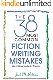 The 38 Most Common Fiction Writing Mistakes (English Edition)