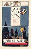 Little Kingdoms (Vintage Contemporaries) (0375701435) by Millhauser, Steven