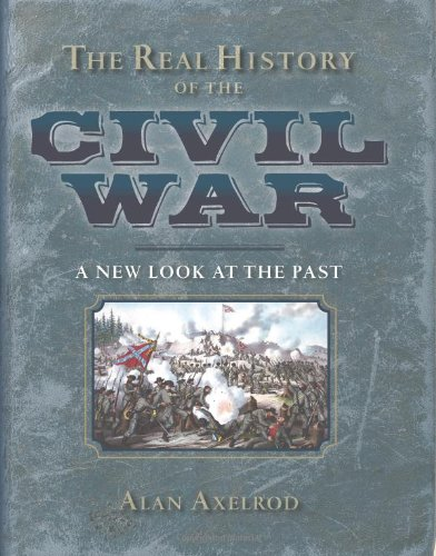 The Real History of the Civil War: A New Look at the Past (Real History Series)