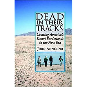 Dead in their tracks : crossing America's desert borderlands in the new era
