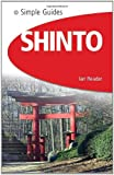 Shinto - Simple Guide To... (Simple Guides)