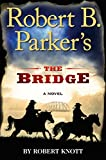 Robert B. Parkers The Bridge (Virgil Cole & Everett Hitch Book 7)