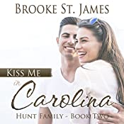 Kiss Me in Carolina: Hunt Family, Book 2 | Brooke St. James