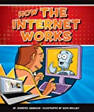 How the Internet Works (Discovering How Things Work)