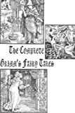 The Complete Grimm's Fairy Tales Jacob Grimm