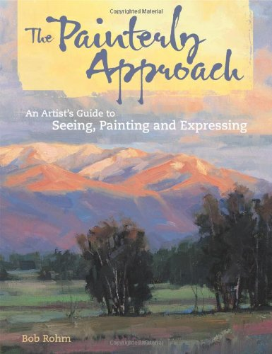 The Painterly Approach: An Artist's Guide To