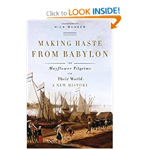 Making Haste from Babylon: The Mayflower Pilgrims and Their World: A New History by Nick Bunker