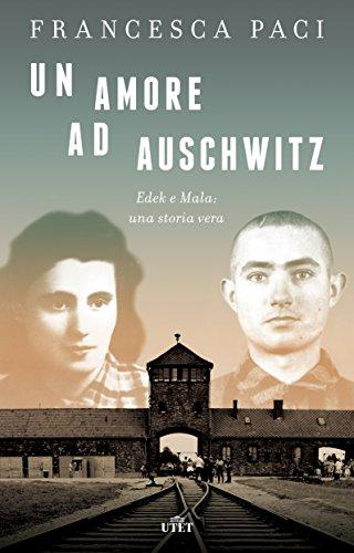 Un amore ad Auschwitz Edek e Mala una storia vera PDF